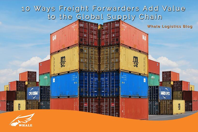 10 Ways Freight Forwarders Add Value to the Global Supply